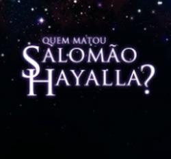 Quem matou Salomão Hayalla
