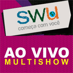 SWU 2011 Ao Vivo no Multishow