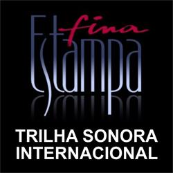 Trilha sonora internacional Fina Estampa