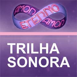 Trilha sonora Amor Eterno Amor