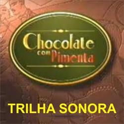 Chocolate com Pimenta – Trilha Sonora Nacional e Internacional