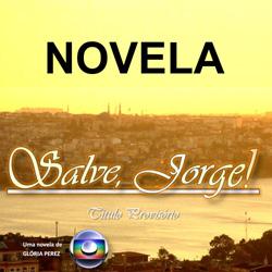 Salve Jorge novela Globo