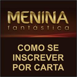 Menina Fantástica 2012 – Como se inscrever por carta