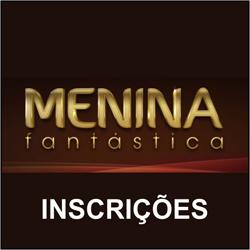 Menina Fantástica 2012 – Inscrições