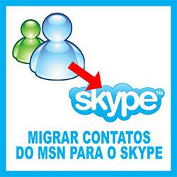 Migrar contatos do MSN Messenger para o Skype