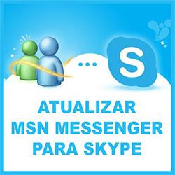 Atualizar o MSN Messenger para o Skype