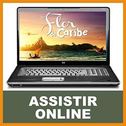 Assistir Flor Caribe Online Capítulos