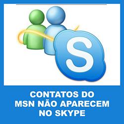 Contatos do MSN Messenger não aparecem no Skype