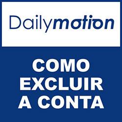 Excluir conta do Dailymotion