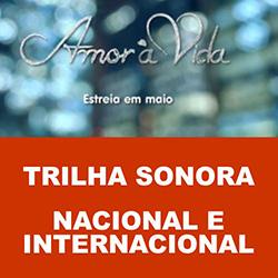 Trilha Sonora de Amor à Vida – Nacional e Internacional