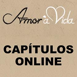 Capítulos de Amor à Vida para assistir online e grátis pela internet