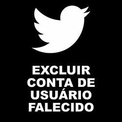 Excluir perfil de usuário falecido no Twitter