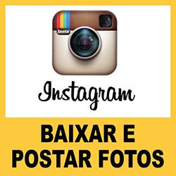 Baixar Instagram e postar fotos. Como fazer?