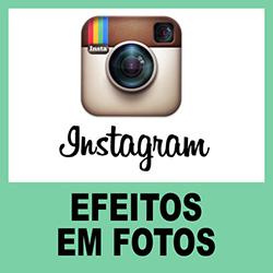 Instagram Online – Efeitos em Fotos