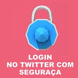 Fazer login no Twitter com segurança – Como entrar
