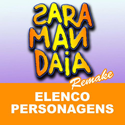 Elenco e personagens de Saramandaia 2013 (Remake de novela da Globo)