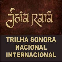 Músicas da Trilha Sonora de Joia Rara Nacional e Internacional