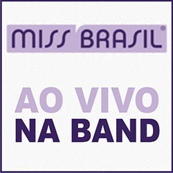 Miss Brasil 2013 Ao Vivo na Band