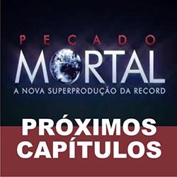 Próximos capítulos de Pecado Mortal da Record