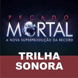 Pecado Mortal - Trilha sonora da novela
