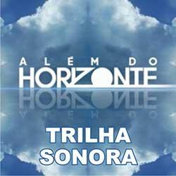 Além do Horizonte - Trilha Sonora Nacional e Internacional