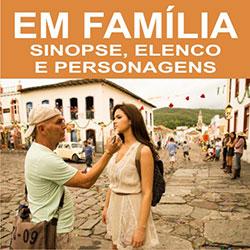 Em Família – Personagens, Elenco e Sinopse
